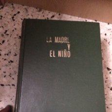 Libros de segunda mano: LIBRO LA MADRE Y EL NIÑO. Lote 90966977