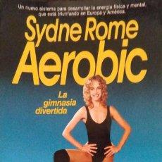 Libros de segunda mano: SYDNE ROME. AEROBIC, LA GIMNASIA DIVERTIDA. BARCELONA. 1983.. Lote 91081865