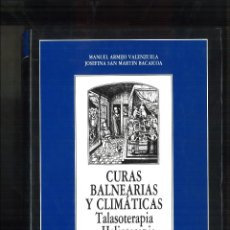 Libros de segunda mano: CURAS BALNEARIAS Y CLIMÁTICAS. TALASOTERAPIA Y HELIOTERAPIA. MANUEL ARMIJO Y JOSEFINA SAN MARTÍN. Lote 91375580