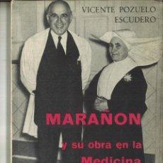 Libros de segunda mano: MARAÑÓN Y SU OBRA EN LA MEDICINA. VICENTE POZUELO ESCUDERO. Lote 92801535