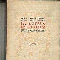 Libros de segunda mano: LA ESTELA DE PASTEUR. LOS INDICADORES FRANCESES EN LA PATOLOGÍA INFECCIOSA. VARIOS. Lote 92801895