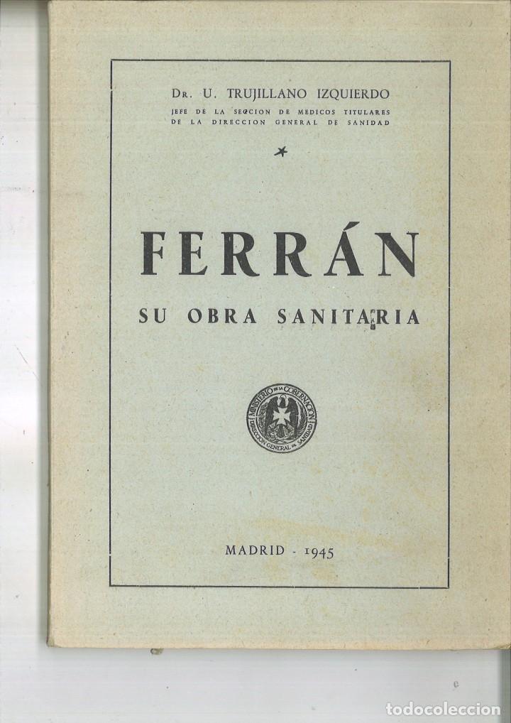 FERRÁN SU OBRA SANITARIA. DR. U. TRUJILLANO IZQUIERDO (Libros de Segunda Mano - Ciencias, Manuales y Oficios - Medicina, Farmacia y Salud)