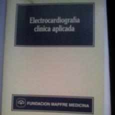 Libros de segunda mano: ELECTROCARDIOGRAFIA CLINICA APLICADA. Lote 92980765