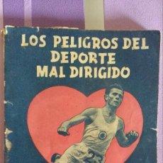 Libros de segunda mano: LOS PELIGROS DEL DEPORTE MAL DIRIGIDO, DR. DEMETRIO LAGUNA ALFRANCA. Lote 93166850