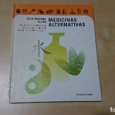 Libros de segunda mano: GUIA PRACTICA DE LAS MEDICINAS ALTERNATIVAS. Lote 93303040