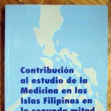 Libros de segunda mano: CONTRIBUCIÓN AL ESTUDIO DE LA MEDICINA EN LAS ISLAS FILIPINAS. REGODÓN VIZCAÍNO, JUAN. Lote 93384810