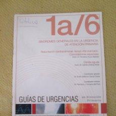 Libros de segunda mano: SINDROMES GENERALES EN LA URGENCIA DE ATENCION PRIMARIA 1A/6. Lote 93603445