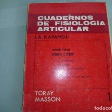 Libros de segunda mano: CUADERNOS DE FISIOLOGIA ARTICULAR 1: MIEMBRO SUPERIOR - I.A. KAPANDJI. Lote 94345338