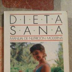 Libros de segunda mano: DIETA SANA. MANUAL DE NUTRICIÓN MODERNA - V.V.A.A.. Lote 94392562