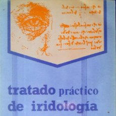 Libros de segunda mano: TRATADO PRÁCTICO DE IRIDOLOGÍA MÉDICA. GILBERT JAUSAS.. Lote 94786339