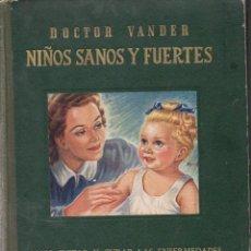 Libros de segunda mano: VANDER : NIÑOS SANOS Y FUERTES (1952). Lote 94798491
