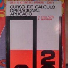 Libros de segunda mano: CURSO DE CÁLCULO OPERACIONAL APLICADO (BILBAO, 1970) CURSO DE MATEMÁTICAS SUPERIORES. TOMO 1. Lote 95076723