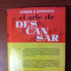 Libros de segunda mano: EL ARTE DE DESCANSAR. Lote 95229123