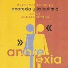 Libros de segunda mano: PREVENCIÓN DE LA ANOREXIA Y LA BULIMIA EN LA ADOLESCENCIA. Lote 95716995