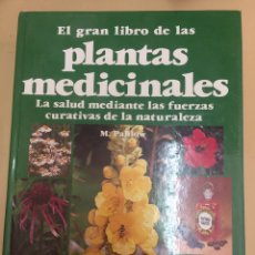 Libros de segunda mano: EL GRAN LIBRO DE LAS PLANTAS MEDICINALES - M. PAHLOW - EDITORIAL EVEREST - AÑO 1987.. Lote 95802599