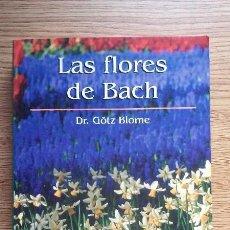 Libros de segunda mano: LAS FLORES DE BACH. DR. GÖTZ BLOME. RBA, 2002. Lote 95897203