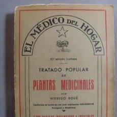 Libros de segunda mano: TRATADO POPULAR DE PLANTAS MEDICINALES / WIFREDO BOUÉ / 12ª EDICIÓN 1953. Lote 96046847