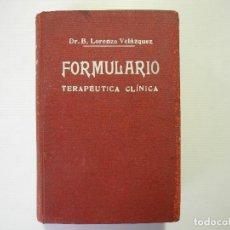 Libros de segunda mano: FORMULARIO TERAPEUTICA CLÍNICA. B. LORENZO 3A EDICIÓN 1940. Lote 96695435