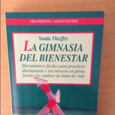 Libros de segunda mano: LA GIMNASIA DEL BIENESTAR - VANDA THIEFFRY -. Lote 97429603
