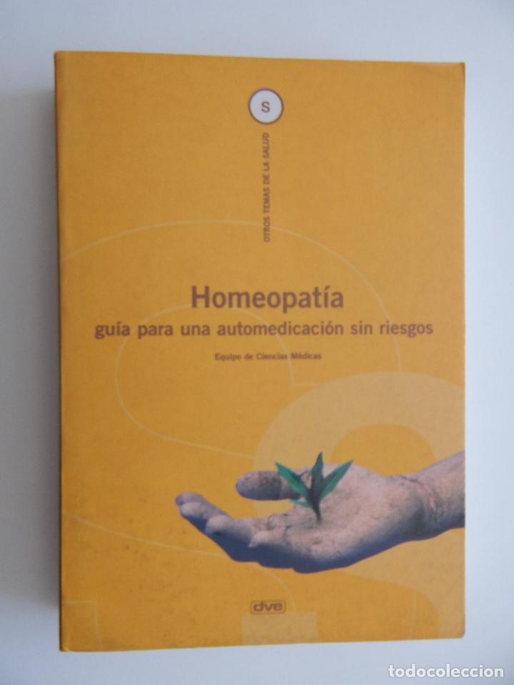 HOMEOPATÍA GUÍA PARA UNA AUTOMEDICACIÓN SIN RIESGOS - JULIUS WEIMAR (Libros de Segunda Mano - Ciencias, Manuales y Oficios - Medicina, Farmacia y Salud)