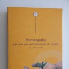 Libros de segunda mano: HOMEOPATÍA GUÍA PARA UNA AUTOMEDICACIÓN SIN RIESGOS - JULIUS WEIMAR. Lote 97387555