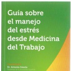 Libros de segunda mano: GUIA SOBRE EL MANEJO DEL ESTRÉS DESDE MEDICINA DEL TRABAJO . Lote 97716299
