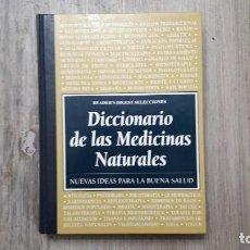 Libros de segunda mano: DICCIONARIO DE LAS MEDICINAS NATURALES - NUEVAS IDEAS PARA BUENA SALUD. Lote 98089027