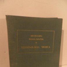 Libros de segunda mano: DICCIONARIO INGLÉS-ESPAÑOL DE TERMINOLOGÍA MÉDICA, DE FRANCISCO RUIZ TORRES. (ED. IFESA, 1959). Lote 98092739
