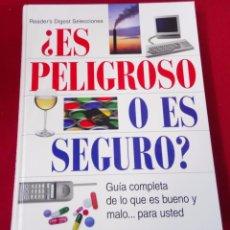 Libros de segunda mano: ES PELIGROSO O ES SEGURO GUIA COMPLETA DE LO QUE ES BUENO Y MALO 2001 . Lote 98183983