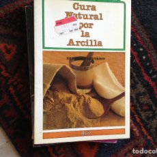 Libros de segunda mano: CURA NATURAL POR LA ARCILLA. Lote 98212722