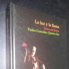 Libros de segunda mano: LA LUZ Y LA LLAMA / PEDRO GONZÁLEZ-QUIRÓS ISLA / CRÓNICA GENERAL DE LA PSIQUIATRÍA EN ASTURIAS 2001. Lote 98213699