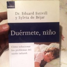 Libros de segunda mano: ANTIGUO LIBRO DUERME NIÑO ESCRITO POR DR. EDUARD ESTIVILLI Y SYLVIA BÉJAR AÑO 1996. Lote 98237827