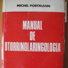 Libros de segunda mano: MANUAL DE OTORRINOLARINGOLOGÍA.- MICHEL PORTMANN.- TORAY-MASSON. 1980. Lote 98245059