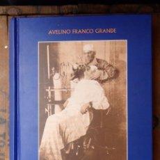 Libros de segunda mano: LOS ORÍGENES DE LA MODERNA ANESTESIA EN ESPAÑA.AVELINO FRANCO GRANDE.2003. Lote 99055143