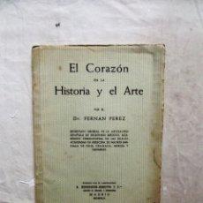 Libros de segunda mano: EL CORAZON EN LA HISTORIA Y EL ARTE POR FERNAN PEREZ. Lote 99238195