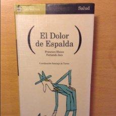 Libros de segunda mano: EL DOLOR DE ESPALDA (FRANCISCO BLANCO, FERNANDO JARA) EDITORIAL AGUILAR. Lote 99242911