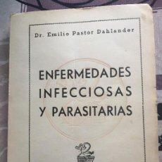 Libros de segunda mano: ENFERMEDADES INFECCIOSAS Y PARASITARIAS - DR. EMILIO PASTOR DAHLANDER. Lote 99294511