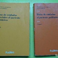 Libros de segunda mano: RUTAS DE CUIDADOS AL PACIENTE PEDIÁTRICO, VOLUMEN I Y II. Lote 99371535