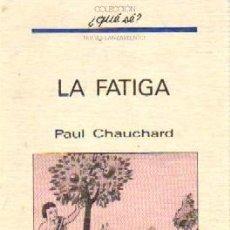 Libros de segunda mano: LA FATIGA Nº 39. CHAUCHARD, PAUL. ME-335. Lote 99757735