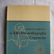 Libros de segunda mano: ASPECTOS PRACTICOS DE ELECTROCARDIOGRAFIA EN URGENCIAS. Lote 99843975