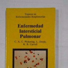 Libros de segunda mano: ENFERMEDAD INTERSTICIAL PULMONAR. - VV.AA. TOPICOS EN ENFERMEDADES RESPIRATORIAS. TDK316. Lote 100065615