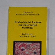 Libros de segunda mano: EVALUACION DEL PACIENTE CON ENFERMEDAD PULMONAR. WEBB, JONATHAN R. ENFERMEDADES RESPIRATORIAS TDK316. Lote 100065743