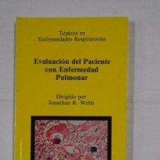 Libros de segunda mano: EVALUACION DEL PACIENTE CON ENFERMEDAD PULMONAR. WEBB, JONATHAN R. ENFERMEDADES RESPIRATORIAS TDK316. Lote 100065987