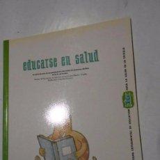 Libros de segunda mano: EDUCARSE EN SALUD / LA SALUD DENTRO DE UN PROYECTO DE EDUCACIÓN DE PERSONAS ADULTAS. Lote 100259147