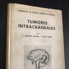Libros de segunda mano: TUMORES INTRACRANEALES. S. OBRADOR ALCALDE Y J. SANZ IBÁÑEZ. Lote 100309542