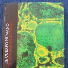 Libros de segunda mano: LIBRO TOMO EL CUERPO HUMANO: EL SISTEMA ENDOCRINO - CLUB INTERNACIONAL DEL LIBRO - VEASE CONTENIDO . Lote 101094031