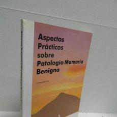 Libros de segunda mano: ASPECTOS PRACTICOS SOBRE PATOLOGIA MAMARIA BENIGNA A. FERNANDEZ-CID. SANDOZ 1987. Lote 101431683