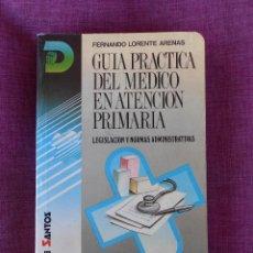 Libros de segunda mano: GUIA PRACTICA DEL MEDICO EN ATENCION PRIMARIA, (FERNANDO LORENTE ARENAS), ED. DIAZ DE SANTOS 1992. Lote 101443843