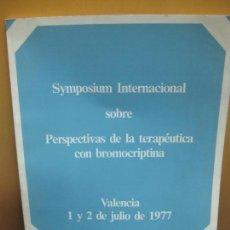 Libros de segunda mano: SYMPOSIUM INTERNACIONAL SOBRE PERSPECTIVAS DE LA TERAPEUTICA CON BROMOCRIPTINA.. Lote 101446739