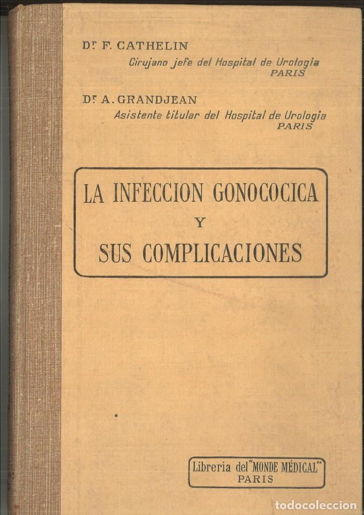LA INFECCIÓN GONOCOCICA Y SUS COMPLICACIONES. DR. F. CATHELIN Y DR. A. GRANDJEAN (Libros de Segunda Mano - Ciencias, Manuales y Oficios - Medicina, Farmacia y Salud)